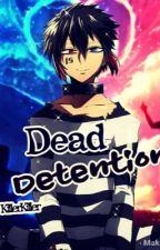 Dead Detention (Jyugo x Reader) by Killer-Killer