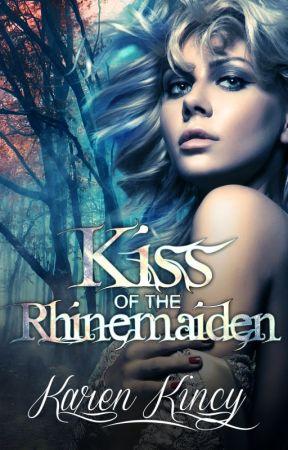 Kiss of the Rhinemaiden by KarenKincyAuthor
