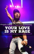 Your Love Is My Rage |Symere Woods| (completed) by stokeleysdick