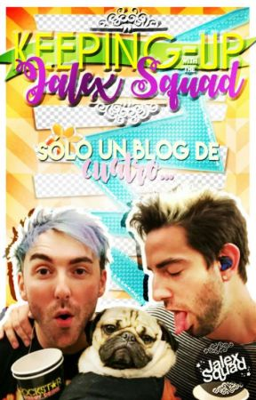 Keeping Up With The Jalex Squad by Jalex_Squad