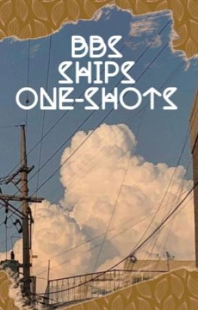 BBS Ships One-shots! [Discontinued/Will be deleted] by kklenn