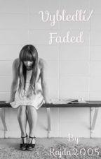 Faded/Vybledlí by Kajda2005