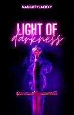 Light of Darkness  ni naughtyjackyy