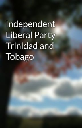 Independent Liberal Party Trinidad and Tobago by colinpeter