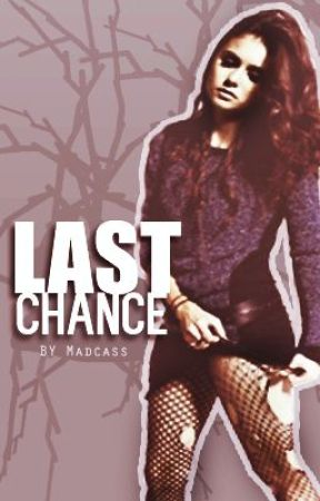 Last Chance by Madcass