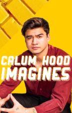 Calum Hood Imagines by WhatsGoodCalumHood