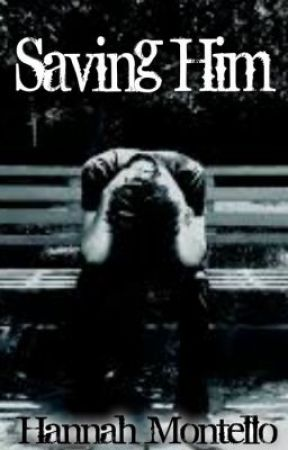 Saving Him by Hannah_lemon_meh