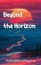 Beyond The Horizon by TheTemporaryWayfarer