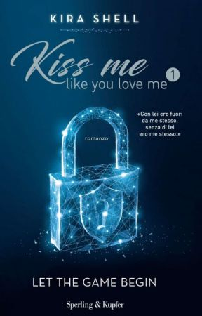 Kiss me like you love me VOL. 1 Sperling&Kupfer IN LIBRERIA by Kira_Shell