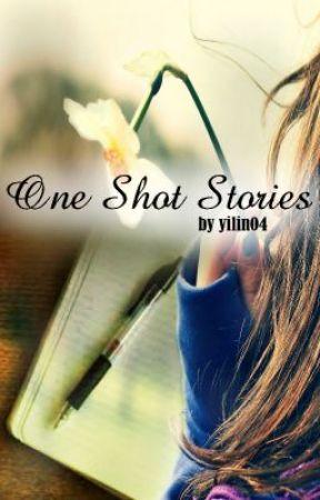 One Shot Stories ni Yilin by yilin04