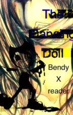The Dancing Doll (Bendy X reader) by otaku84