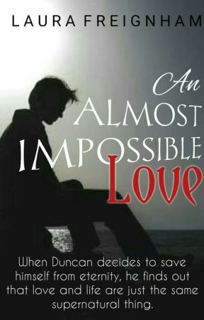An Almost Impossible Love (On Hold) by LauraFreignham