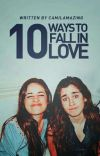 10 Ways To Fall In Love (Camren)  cover