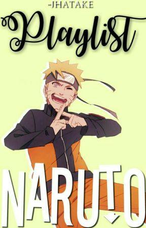 ᴘʟᴀʏʟɪsᴛ ↻ Naruto by -jhatake
