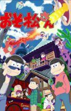 Sucked Into the World of Osomatsu-San! by animegirl938