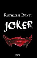 Ruthless Runt: Joker by izoria