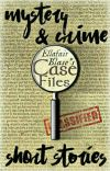 My Case Files: A Collection of Mystery & Crime Short Stories cover