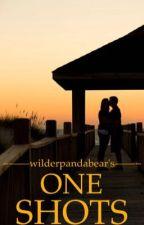 One Shots by wilderpandabear