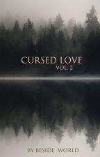 ˻ Cursed Love ˺ VOL.2 par Beside_World