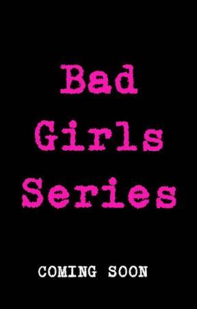 Bad Girl Series by lexiexu