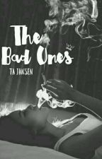 The Bad Ones | ✔  by nightingaleknows
