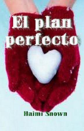 El plan perfecto by HaimiSnown