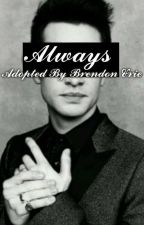 Always // Adopted By Brendon Urie [COMPLETED] by EmilyWxlliams