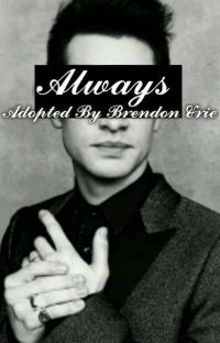 Always // Adopted By Brendon Urie [COMPLETED] cover