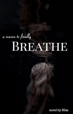Breathe   ✓ by Blissful_Writer