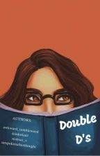 Double D's by Nishsai_V