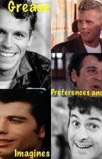 Grease Preferences And Imagines  by The_4__Seasons
