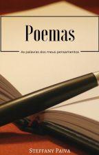 Poemas - As palavras dos meus pensamentos by Steffany167408