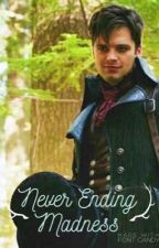 Never Ending Madness {OUAT Mad Hatter X Reader} by JoonFlower
