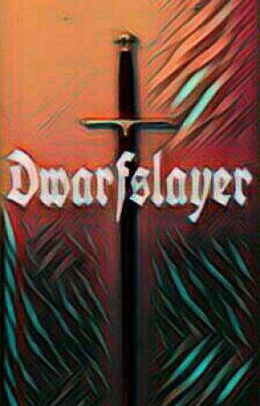 Dwarfslayer by microbug118