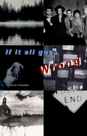 if it all goes wrong by unaestheticgaylover