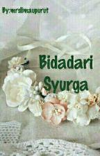 Bidadari Syurga by mrslimaupurut