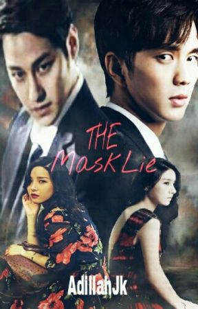 The MASK Lie (two different people) #1 COMPLETE by adilah_JK19