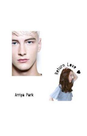 Return Love คืนดีกันเถอะนะ... ยัยคนดี [END] by ArriyaPark