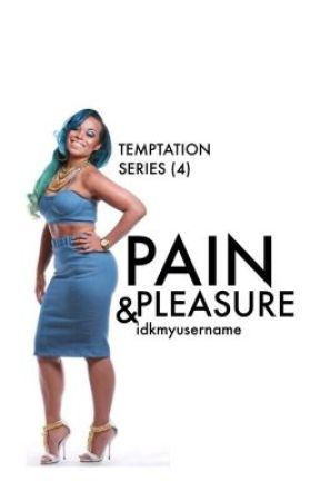 Pain, Pleasure, and Temptation #4 by idkmyusername