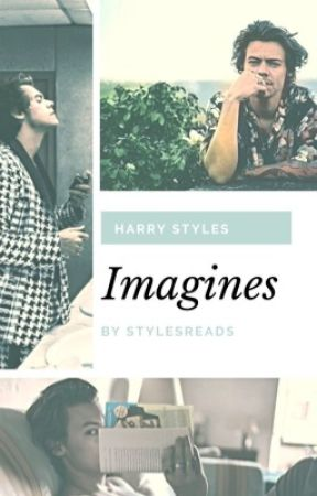 Imagines and One shots by StylesReads