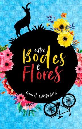 Entre Bodes e Flores (AMOSTRA) by laurelcantuaria