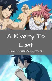A Rivalry to Last || Natray / Gratsu cover