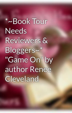"*~Book Tour Needs Reviewers & Bloggers~* ""Game On"" by author Renee Cleveland by MyFamHrtBookRvw"