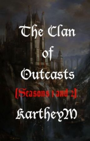 The Clan of Outcasts (#Wattys2020 Nominated) by KartheyM