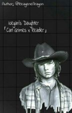 Negan's daughter (CarlXreader) by MurdererObsessed