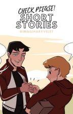 CHECK, PLEASE! Short Stories by imaginaryvelvet