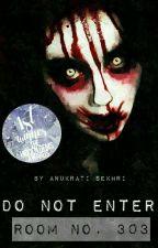 Do Not Enter Room No. 303 by _Sass_Queen_