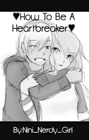 ♡How To Be A Heartbreaker♡ by Squishy_Beans