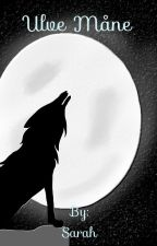 Ulve Måne - Mayas fortælling del 1 by Sara292h
