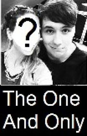 The One And Only (Dan Howell Fanfiction) by Nat_Knowles
